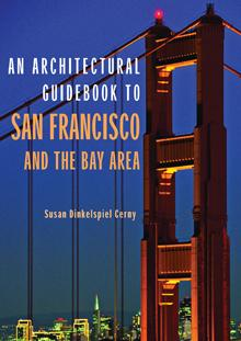 An Architectural Guidebook to San Francisco and the Bay Area by Susan Dinkelspiel Cerny