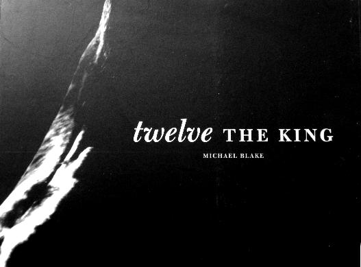 Twelve the King by Michael Blake