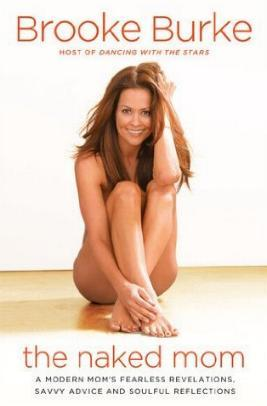 The Naked Mom by Brooke Burke