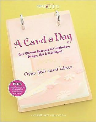 A Card A Day - Over 365 Card Ideas (PaperCrafts)