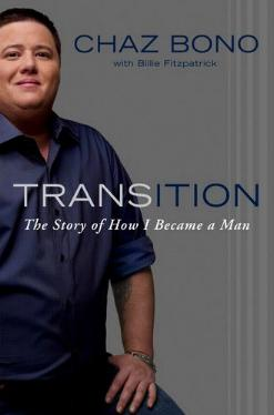 Transition - The Story of How I Became a Man by Chaz Bono with Billie Fitzpatrick