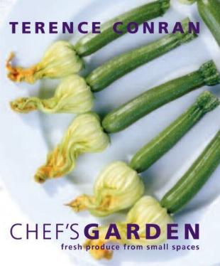 Chef's Garden - Fresh Produce from Small Spaces by Terence Conran