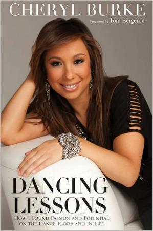 Dancing Lessons - How I Found Passion and Potential on the Dance Floor and in Life by Cheryl Burke