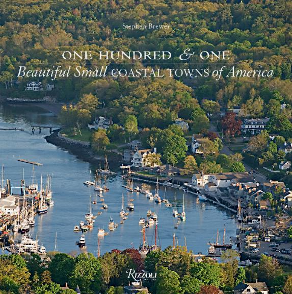 One Hundred & One Beautiful Small Coastal Towns of America by Stephen Brewer
