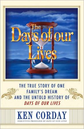 The Days of Our Lives by Ken Corday