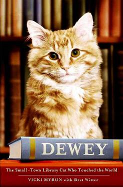 Dewey - The Small-Town Cat Who Touched the World by Vicki Myron with Bret Witter