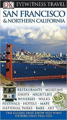 Eyewitness Travel San Francisco & Northern California by Annelise Sorensen