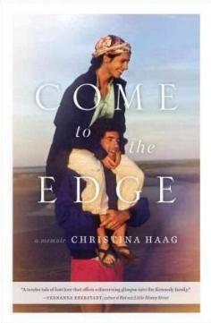 Come to the Edge - A Memoir by Christina Haag