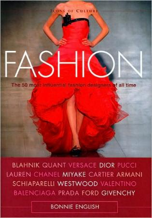Fashion - The 50 Most Influential Fashion Designers of All Time by Bonnie English