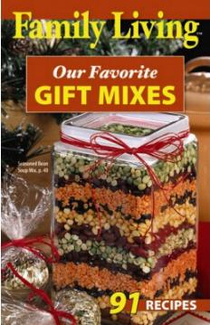 Our Favorite Gift Mixes (Family Living)