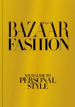 Harper's Bazaar Fashion by Lisa Armstrong