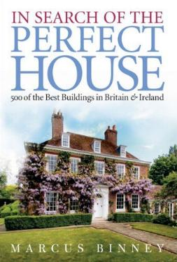 In Search of the Perfect House - 500 of the Best Buildings in Britain & Ireland by Marcus Binney