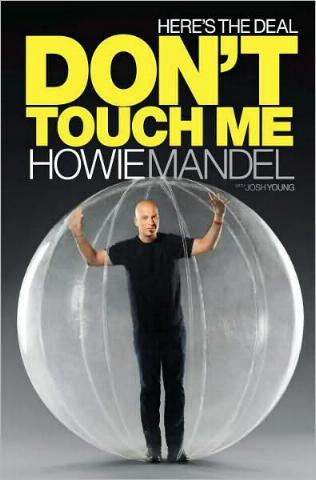 Here's the Deal: Don't Touch Me by Howie Mandel with Josh Young