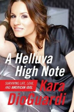 A Helluva High Note - Surviving Life, Love, and American Idol by Kara DioGuardi