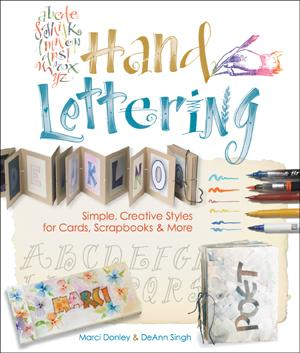 Hand Lettering - Simple, Creative Styles for Cards, Scrapbooks & More by Marci Donley & DeAnn Singh