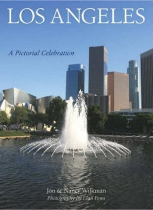 Los Angeles - A Pictorial Celebration by Jon & Nancy Wilkman