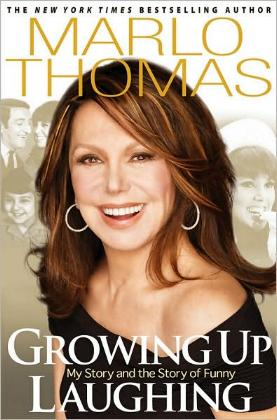 Growing Up Laughing - My Story and the Story of Funny by Marlo Thomas