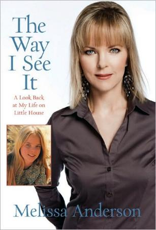 The Way I See It - A Look Back at My Life on Little House by Melissa Anderson
