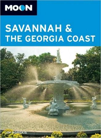 Savannah & the Georgia Coast (Moon Spotlight) by Jim Morekis