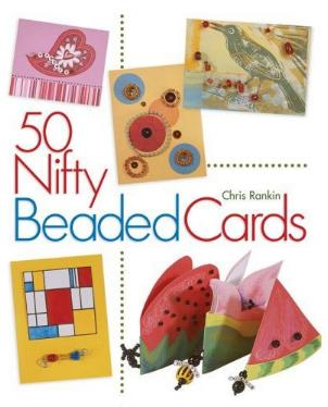 50 Nifty Beaded Cards by Chris Rankin