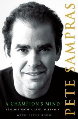 A Champion's Mind - Lessons from a Life in Tennis by Pete Sampras with Peter Bodo