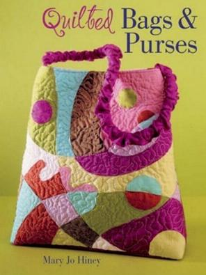 Quilted Bags and Purses by Mary Jo Hiney