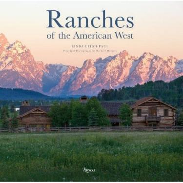 Ranches of the American West by Linda Leigh Paul