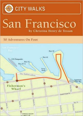 City Walks: San Francisco - 50 Adventures on Foot by Christina Henry de Tessan