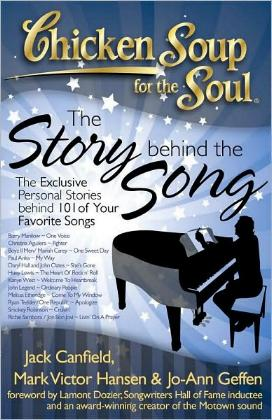 Chicken Soup for the Soul - The Story Behind the Song - The Exclusive Personal Stories Behind 101 of Your Favorite Songs by Jack Canfield, Mark Victor Hansen and Jo-Ann Geffen