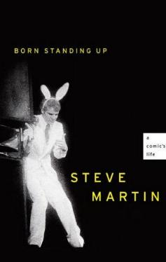 Born Standing Up - A Comic's Life by Steve Martin