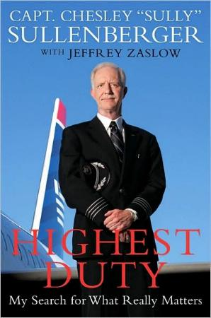 Highest Duty - My Search for What Really Matters by Capt. Chesley