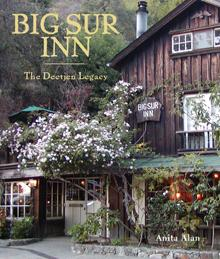 Big Sur Inn - The Deetjen Legacy by Anita Alan