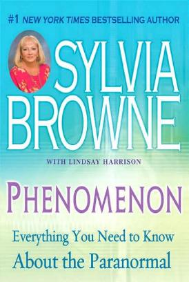Phenomenon - Everything You Need to Know About the Paranormal by Sylvia Browne