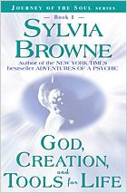 God, Creation, and Tools for Life by Sylvia Browne