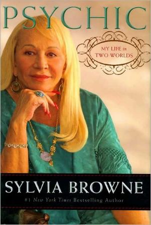 Psychic - My Life in Two Worlds by Sylvia Browne