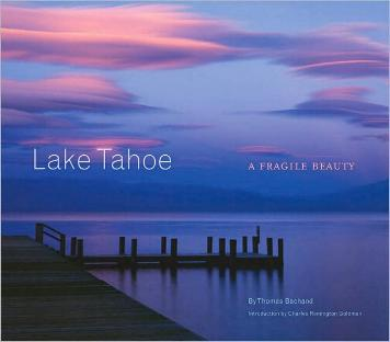Lake Tahoe - A Fragile Beauty by Thomas Bachand