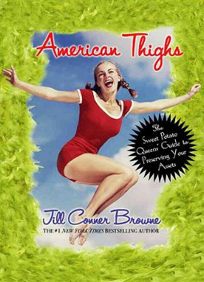 American Thighs - The Sweet Potato Queens' Guide to Preserving Your Assets by Jill Conner Browne