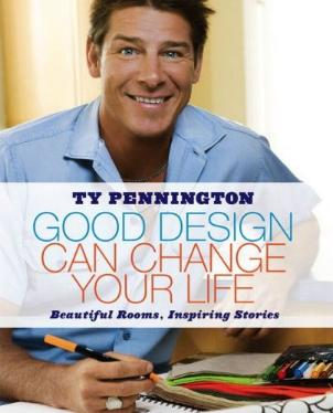 Good Design Can Change Your Life by Ty Pennington