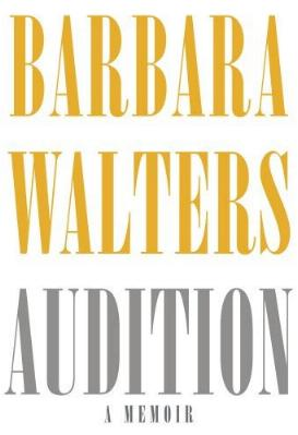 Audition - A Memoir by Barbara Walters