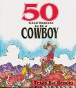 50 Good Reasons to be a Cowboy by Teax Bix Bender