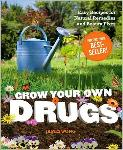 Grow Your Own Drugs - Easy Recipes for Natural Remedies and Beauty Fixes by James Wong