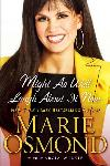 Might As Well Laugh About It Now by Marie Osmond