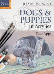 Ready to Paint Dogs and Puppies in Acrylics by Paul Apps