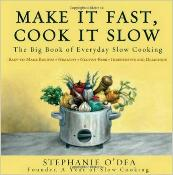 Make It Fast; Cook It Slow - The Big Book of Everyday Slow Cooking by Stephanie O'Dea
